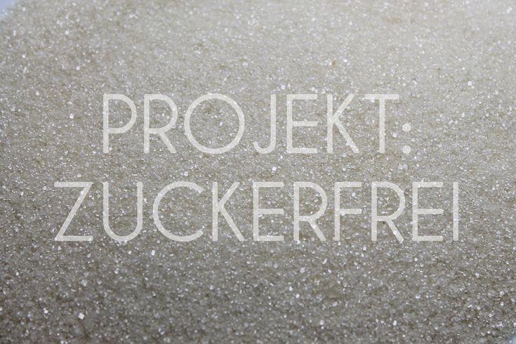 Projekt: Zuckerfrei - 4 Wochen ohne Zucker   Projekt: Gesund leben   Ernährung, Bewegung & Entspannung