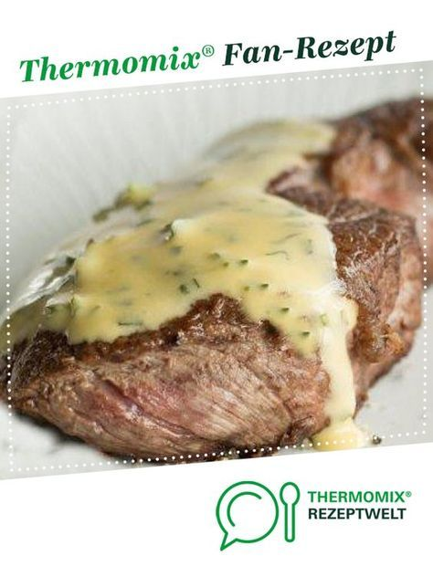 Photo of The perfect steak with BÉARNAISE sauce