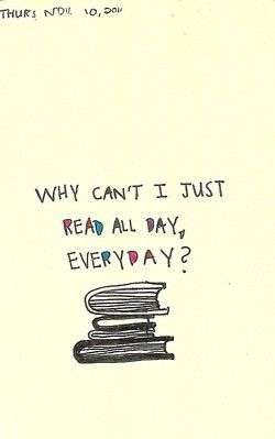Surely someone would be willing to pay me to read all day. Maybe?