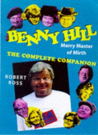 Download Benny Hill: Merry Master of Mirth ebook free by Robert Ross in pdf/epub/mobi