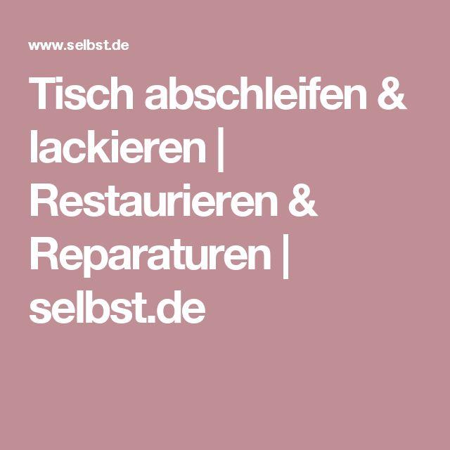 Tisch abschleifen & lackieren | Restaurieren & Reparaturen | selbst.de
