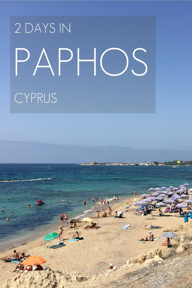 How we spent our vacation in Paphos, Cyprus - where to eat, where to stay and what to do!