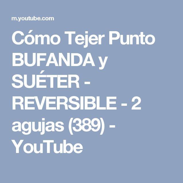 Cómo Tejer Punto BUFANDA y SUÉTER - REVERSIBLE - 2 agujas (389) - YouTube
