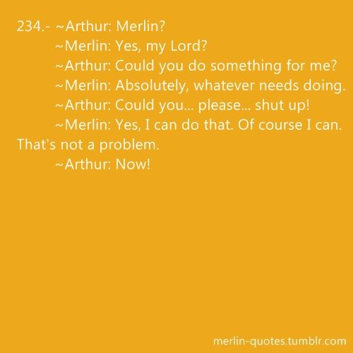 Yes, I'm going to add every Merlin quote I can find. Just because I can.