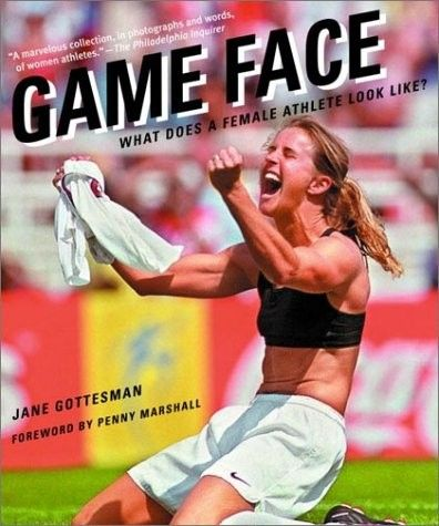 Game Face: What Does a Female Athlete Look Like? -- profiles of famous female athletes