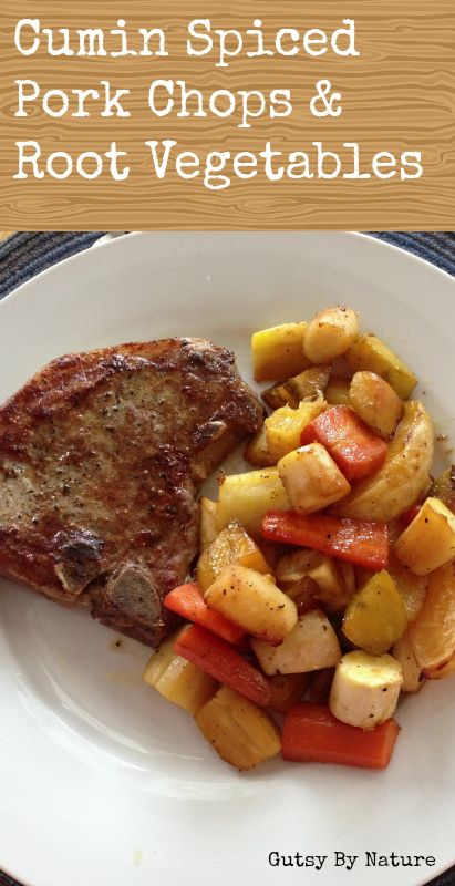 Cumin spiced pork chops with root vegetables - Gutsy By Nature