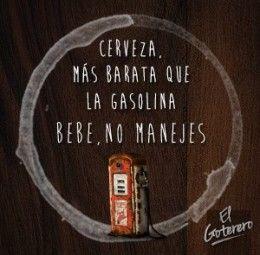 Cerveza, Más barata que la gasolina.  Bebe, no manejes.  El Goterero