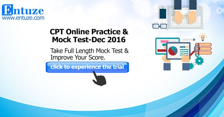 CPT Online Practice & Mock Test For CPT Exam Dec 2016 Get Subject Wise and Chapter Wise Practice Test. Make Yourself Confident before the exam by practicing 7000+ CPT MCQs with Answers.  Practice Our Full Length Mock Test, Each Chapter Wise Tests In All Subjects. Then See Your Score with Full Solutions to the Questions. Last Minute Preparation & Tips To Increase Your Score. Hurry Up!! http://entuze.viewpage.co/CPT-Online-Test-For-Dec2016