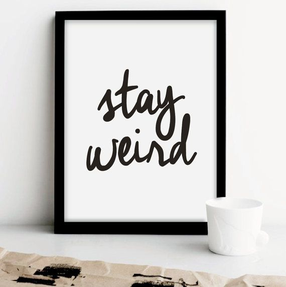 "Printable Typography Art Inspirational ""Stay Weird"" Black and White Minimalist Home Decor Handwriting Word Art Digital Instant Download"