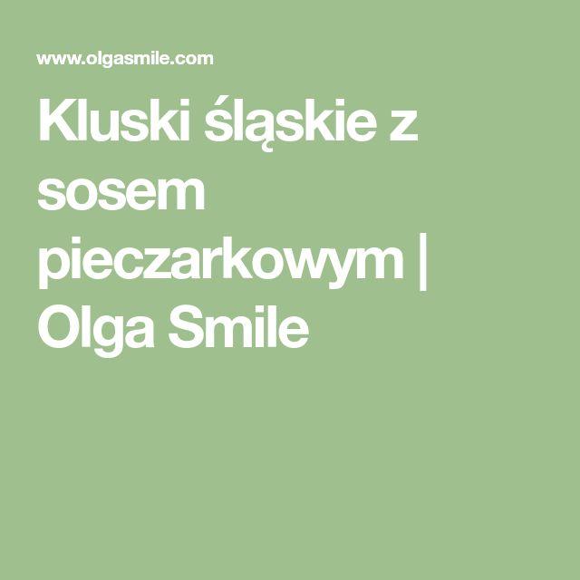 Kluski śląskie z sosem pieczarkowym | Olga Smile