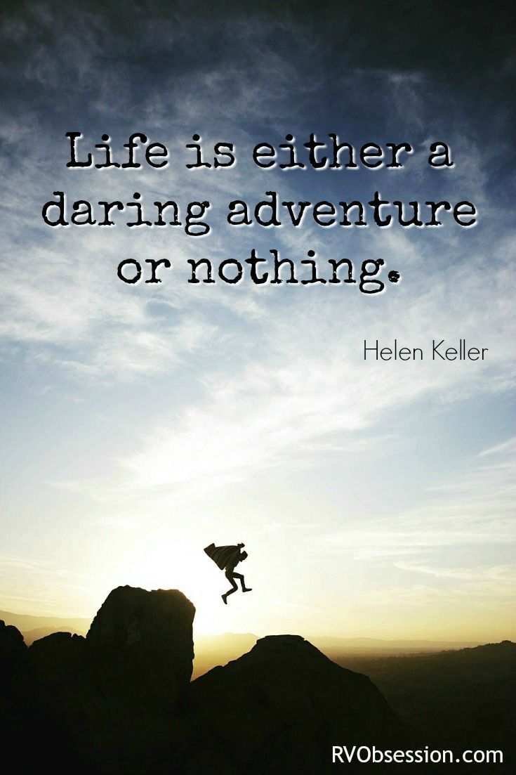 Travel Quotes Inspirational - Life is either a daring adventure or nothing. Helen Keller