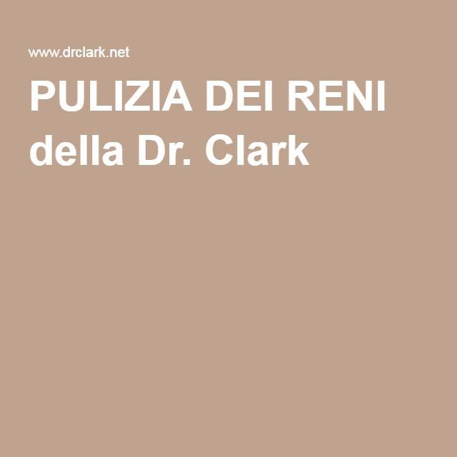PULIZIA DEI RENI della Dr. Clark