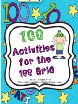 100 Activities for the 100 Grid--Great activities for the 100th day of school celebration (patterns, rounding, missing numbers, making change, missing addends, games, and much more!)