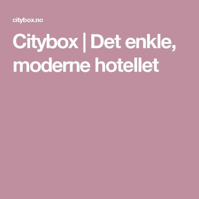 Citybox | Det enkle, moderne hotellet