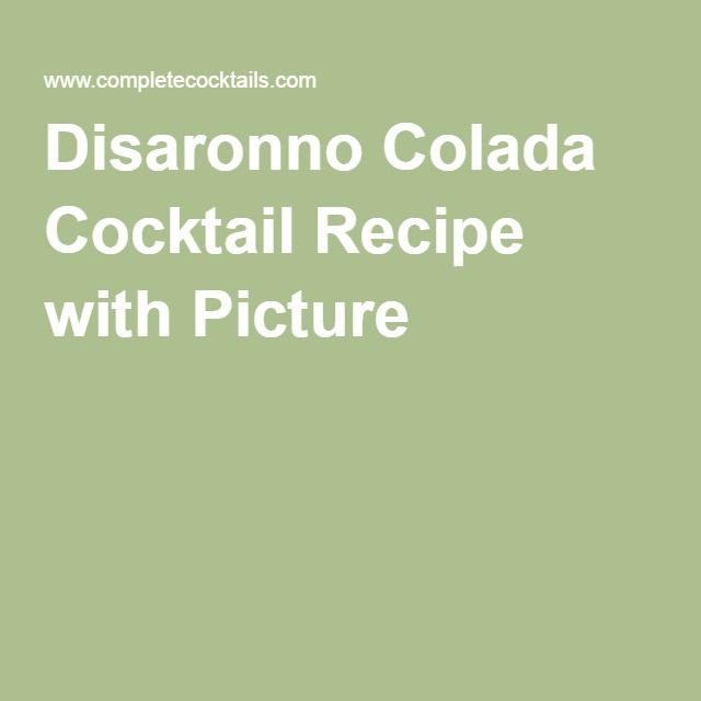 Disaronno Colada Cocktail Recipe with Picture