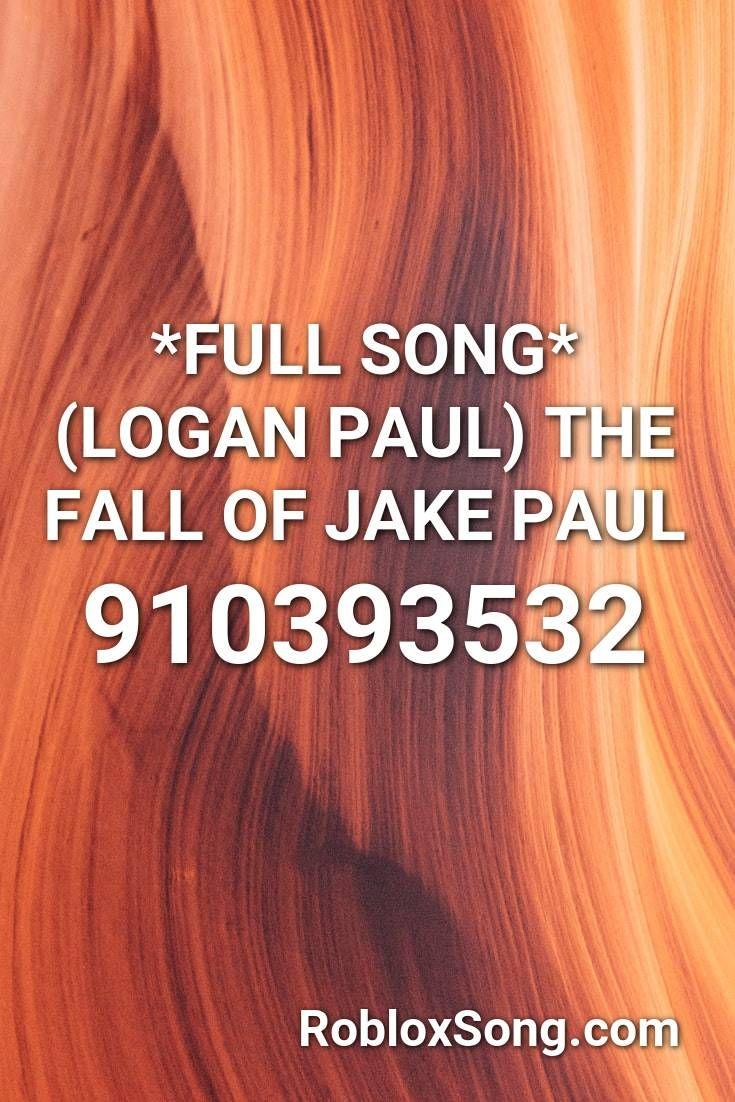 Full Song Logan Paul The Fall Of Jake Paul Roblox Id Roblox