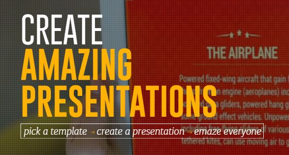 http://www.emaze.com/ emaze is the next generation of online presentation software. Simply select any of our professionally designed free presentation templates to easily create an amazing visual experience for your audience. emaze features a proprietary state of the art HTML5 presentation maker that will create the slideshows, video presentations and even 3D presentations that you always dreamed of.
