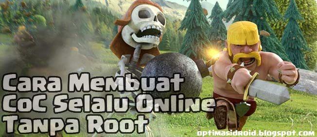 Cara membuat Clash of Clans tetap online waktu ditutup tanpa root