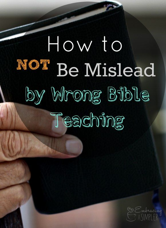 How to Not Be Mislead by Wrong Bible Teaching | Embracing a Simpler Life