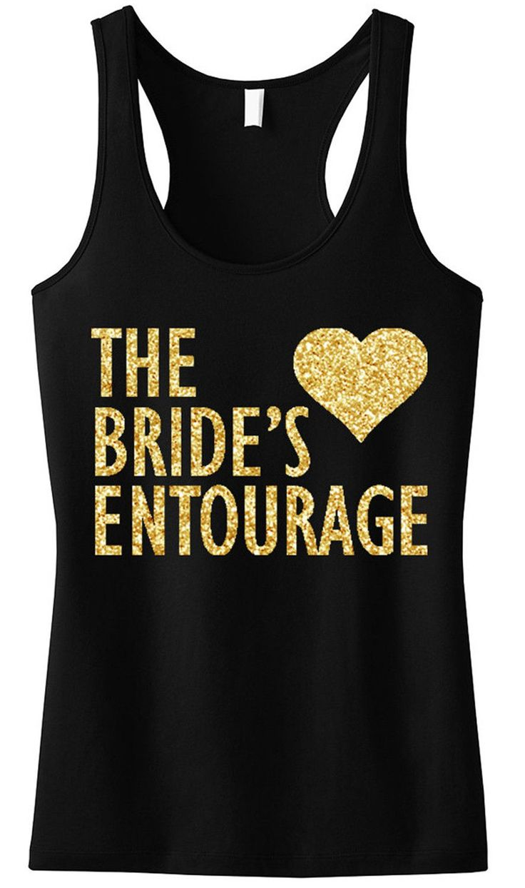 Brides Entourage Tank Top with Gold Glitter Tank Top. Buy more and save at www.MrsBridalShop.com, Click here to buy http://mrsbridalshop.com/collections/bridesmaids/products/bridesmaid-gold-glitter-tank-top