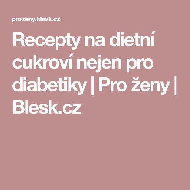 Recepty na dietní cukroví nejen pro diabetiky | Pro ženy | Blesk.cz