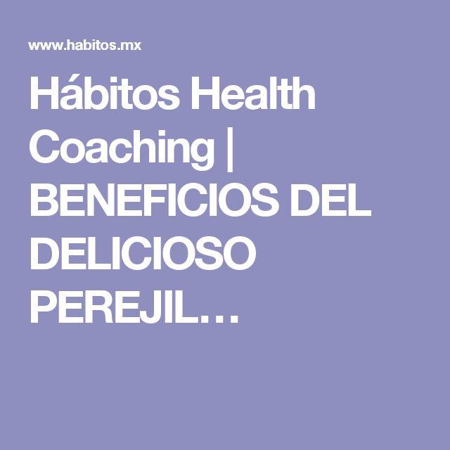 Hábitos Health Coaching   BENEFICIOS DEL DELICIOSO PEREJIL…