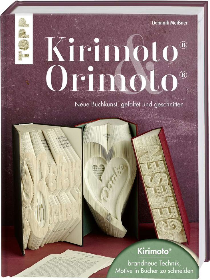 Kirimoto® & Orimoto® von Dominik Meißner https://www.topp-kreativ.de/kirimoto-orimoto-7809?c=1733 #frechverlag #topp #diy #buchkunst