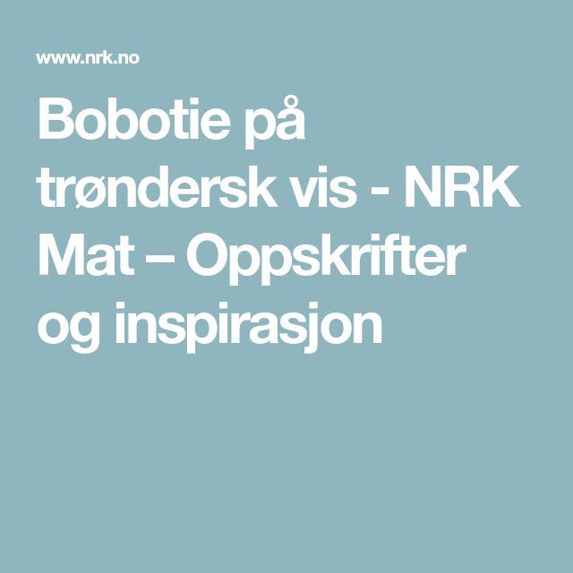 Bobotie på trøndersk vis - NRK Mat – Oppskrifter og inspirasjon