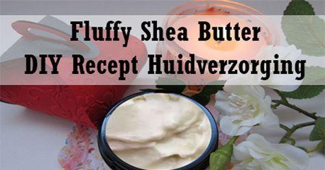 Zelf 100% natuurlijke Fluffy Shea Butter maken! Volg dit leuke DIY recept zelfgemaakte Fluffy Shea Butter - huidverzorging, gevoelige huid, hydraterend.