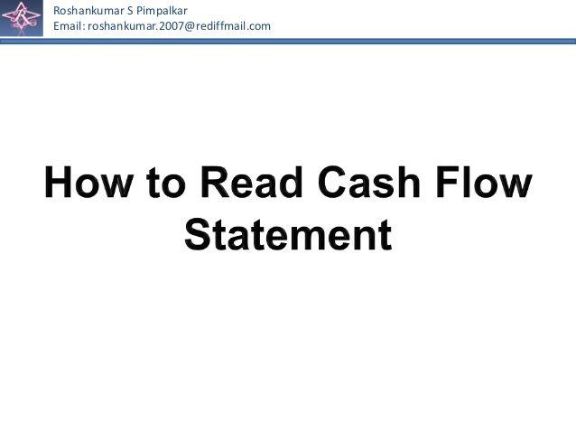 Undestanding cash flow statement by Roshankumar Pimpalkar via slideshare