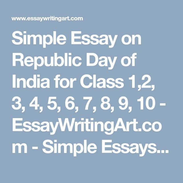 simple essay on republic day of for class  simple essay on republic day of for class 1 2 3 4 5 6 7 8 9 10 essaywritingart com simple essays letters speeches