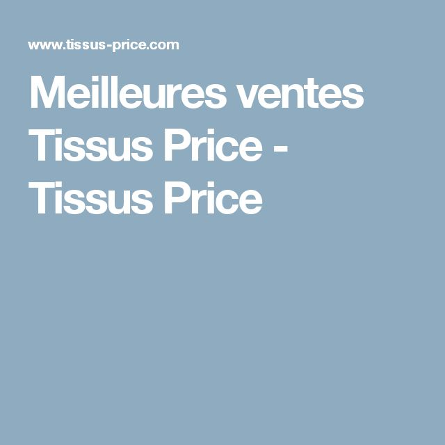 Meilleures ventes Tissus Price - Tissus Price