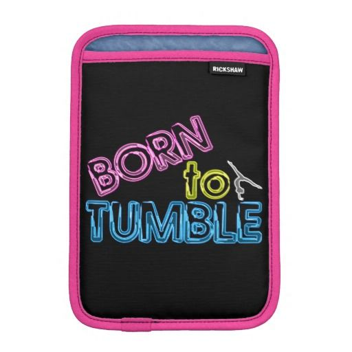 Born to Tumble Neon Gymnastics iPad Mini Sleeve