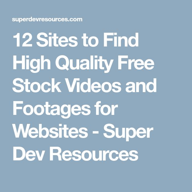 12 Sites to Find High Quality Free Stock Videos and Footages for Websites - Super Dev Resources