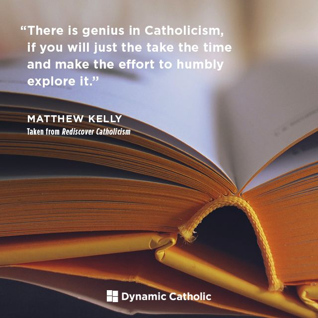 """""""There is genius in Catholicism, if you will just take the time and make the effort to humbly explore it."""" 