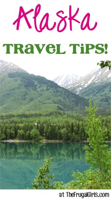 TheFrugalGirls.com ~ you'll love these fun insider travel tips for your next Alaskan vacation or cruise! #vacations #thefrugalgirls