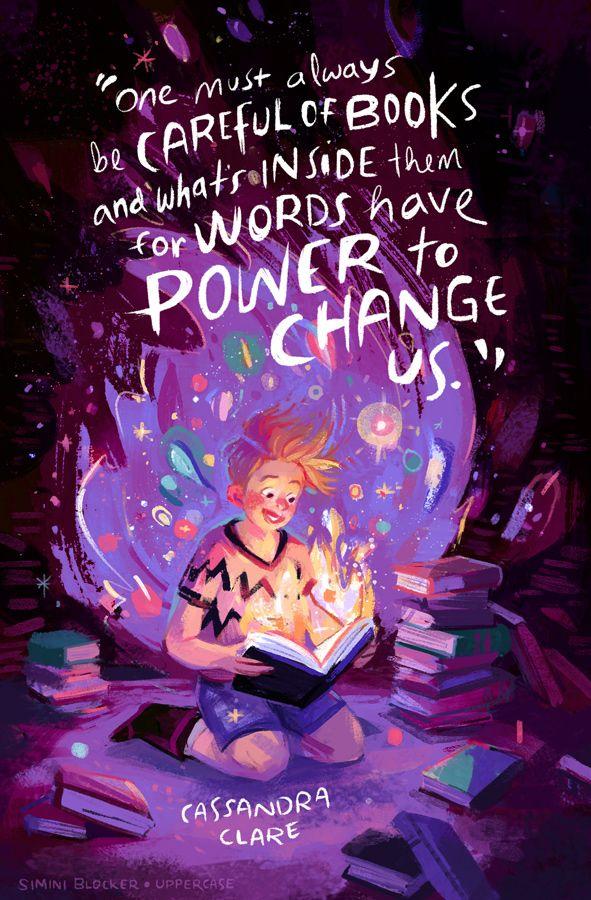 Siempre hay que tener cuidado con los libros y lo que hay dentro de ellos para que las palabras tengan poder para cambiarnos
