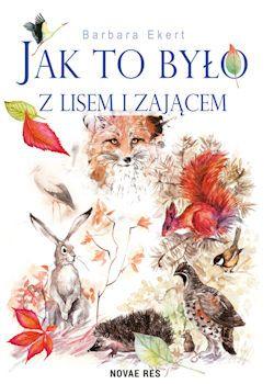 """Każdego dnia przed snem czytamy kilkuletniej córce bajki, chętnie sięgnęłam więc po nowe źródło opowiadań – pozycja autorstwa Barbary Ekert zachęciła mnie pytaniem: """"Jak to było z lisem i zającem"""" i przyjemną ilustracją zwierząt na okładce. Sprawdziłam ją w akcji, czytając córce przez kilka wieczorów. Książka okazała się odpowiednia dla małego przedszkolaka, a każda historia miała optymalną długość, w sam raz na pojedyncze czytanie. Poznajmy więc jej bohaterów..."""