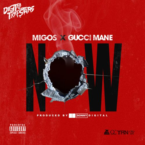 Now ft Gucci Mane (Prod. Sonny Digital) by Migos