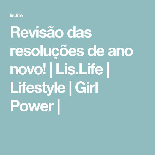 Revisão das resoluções de ano novo!   Lis.Life   Lifestyle   Girl Power  