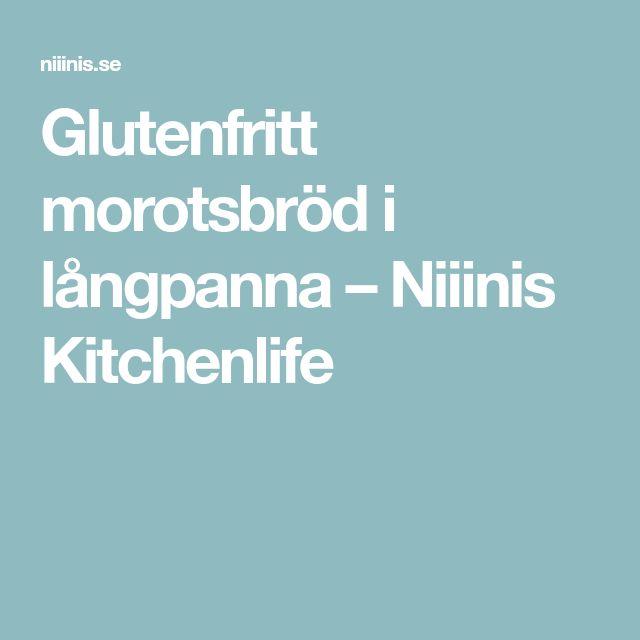 Glutenfritt morotsbröd i långpanna – Niiinis Kitchenlife