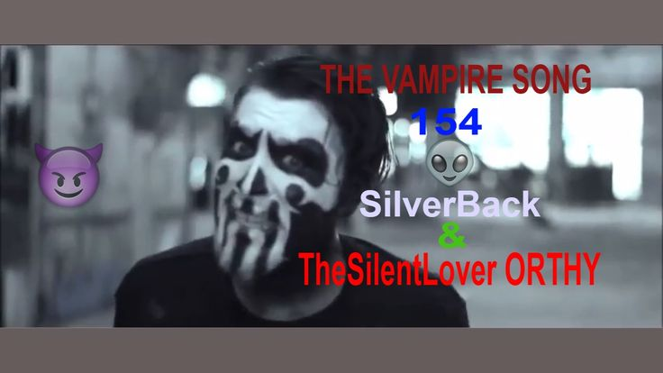 The VAMPIRE Song | 154 ft. TheSilentLover Orthy 👻