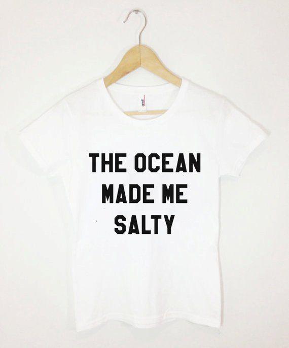 b2ebff339b8 The Ocean Made Me Salty Funny Cute Tumblr Saying Summer Vacation Beach T- shirt