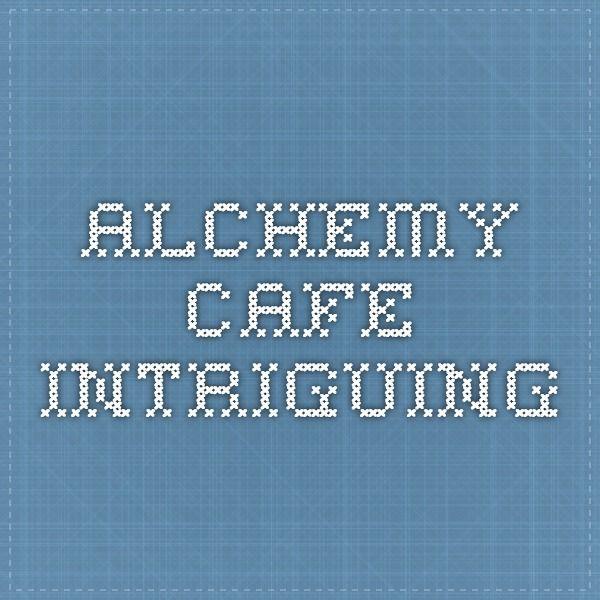 Alchemy Cafe - intriguing
