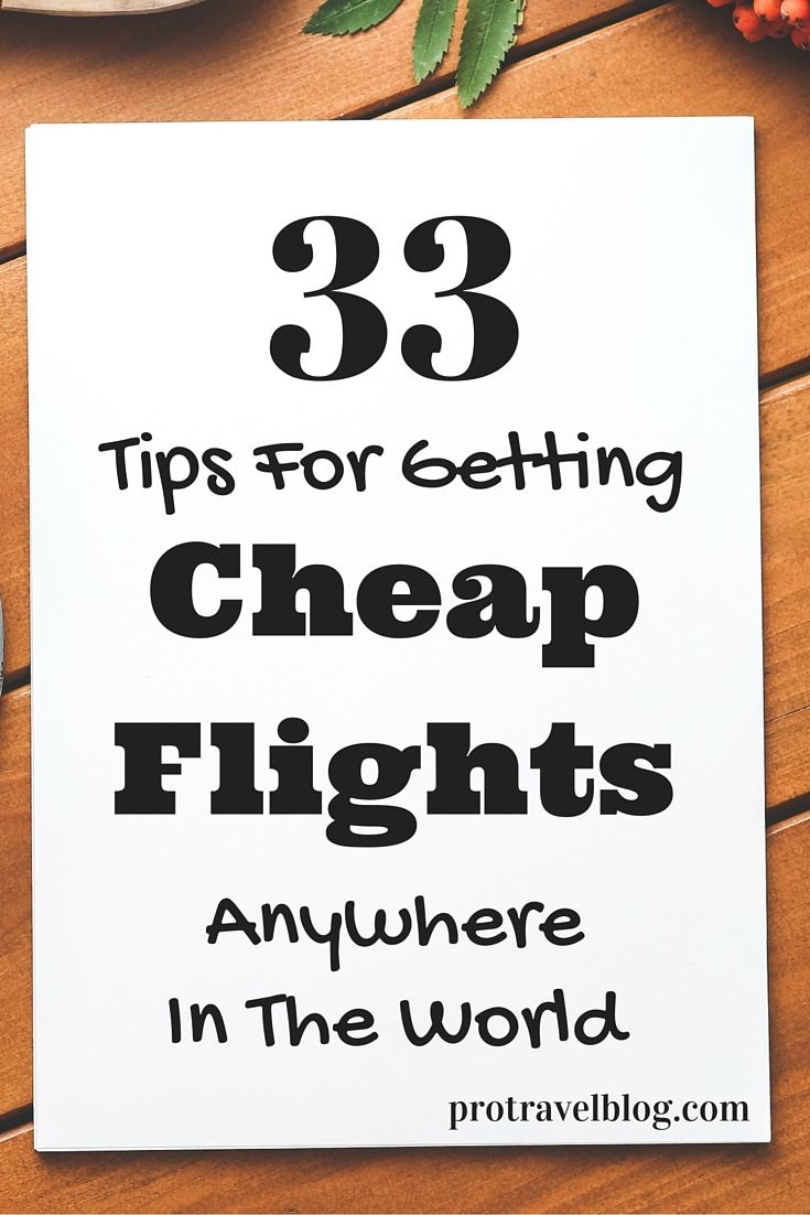 We're all looking for great deals on flights! But you don't have to wait for a sale! Using some of these 33 amazing cheap flight tips will save you hundreds of dollars on your next flight! click here to see them!