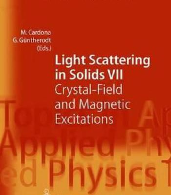Light Scattering In Solids: Crystal-Field And Magnetic Excitations (Topics In Applied Physics) By M. Cardona PDF