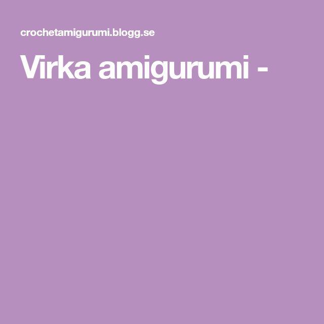 Virka amigurumi -
