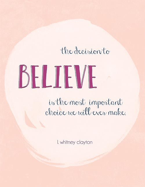 L. Whitney Clayton 2015 General Conference Printable. Choose to believe