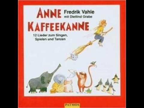 Fredrik Vahle - Anne Kaffeekanne (Anne Kaffeekanne) - YouTube
