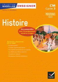 Sophie Le Callennec et Françoise Martinetti - Magellan Enseigner l'Histoire au cycle 3 - Guide de l'enseignant.
